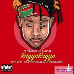 "Gemini Major - ""Ragga Ragga"" ft. Riky Rick x Cassper Nyovest x Nadia Nakai"